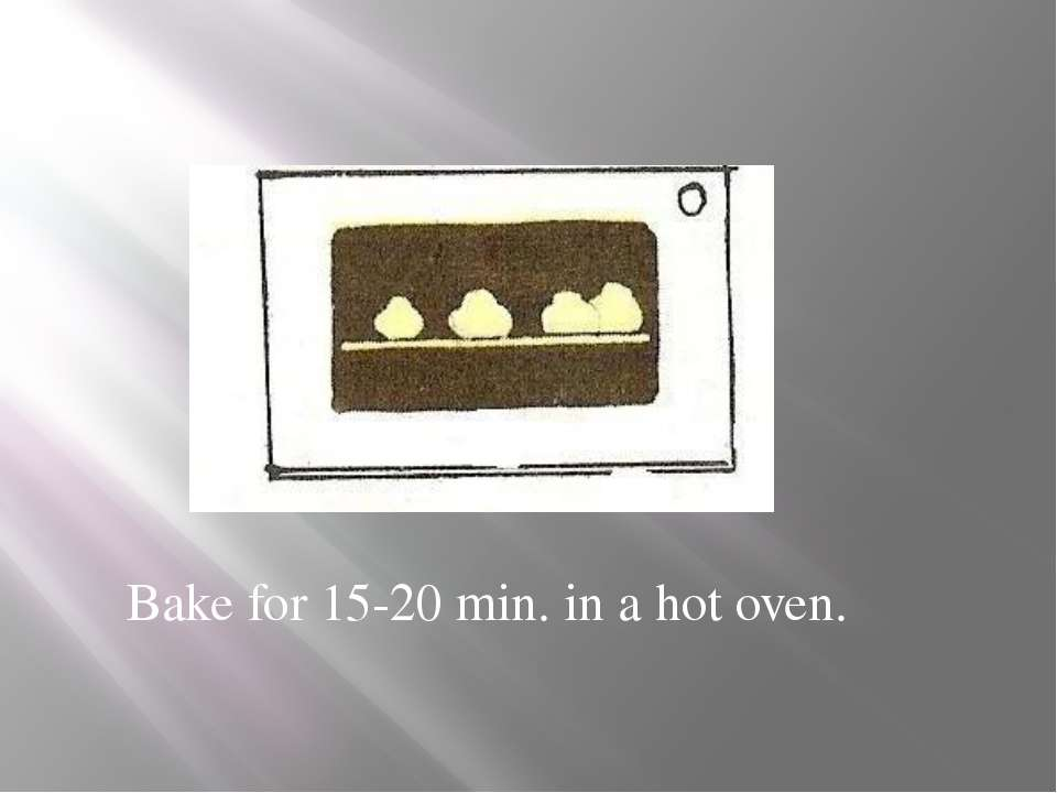 Bake for 15-20 min. in a hot oven.