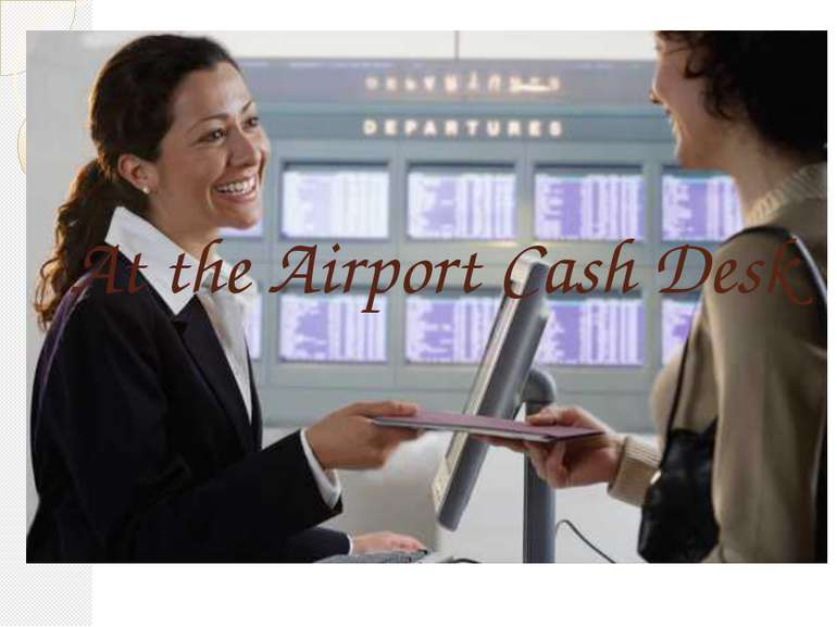 At the Airport Cash Desk
