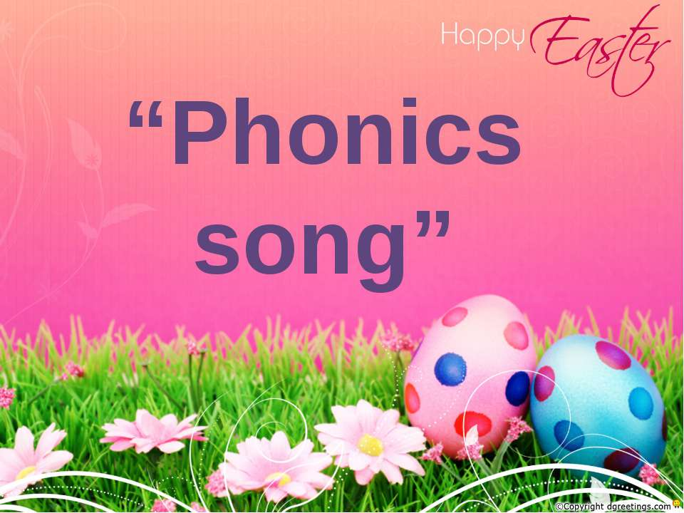"""Phonics song"""