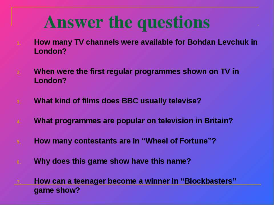 Answer the questions How many TV channels were available for Bohdan Levchuk i...