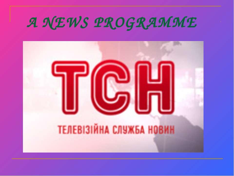 A NEWS PROGRAMME