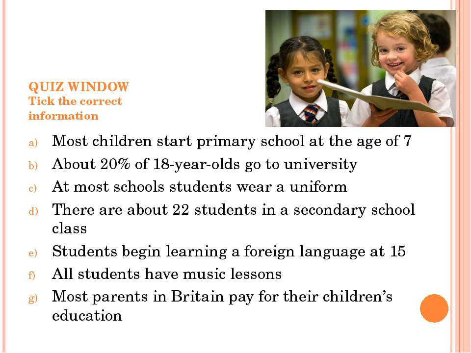 QUIZ WINDOW Tick the correct information Most children start primary school a...