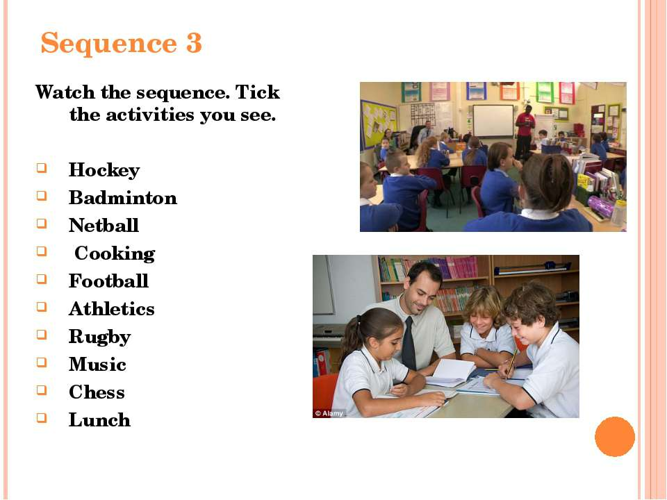 Sequence 3 Watch the sequence. Tick the activities you see. Hockey Badminton ...