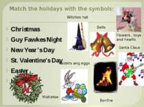 Match the holidays with the symbols: Christmas Guy Fawkes Night New Year's Da...