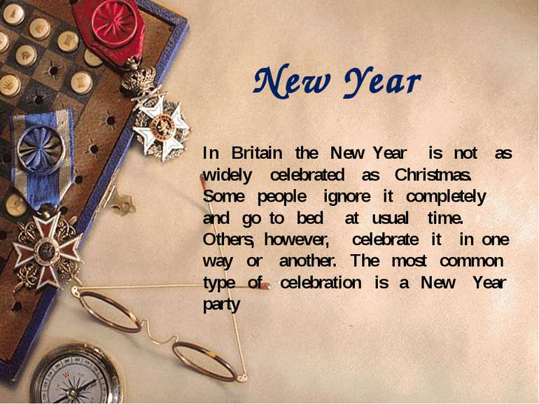 In Britain the New Year is not as widely celebrated as Christmas. Some people...