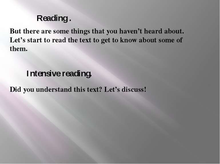 Reading . But there are some things that you haven't heard about. Let's start...