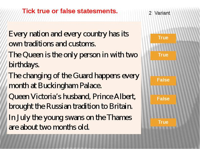 Tick true or false statesments. 2 Variant Every nation and every country has ...