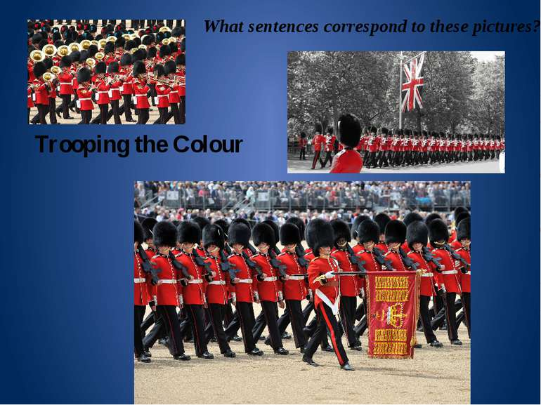 Trooping the Colour What sentences correspond to these pictures?