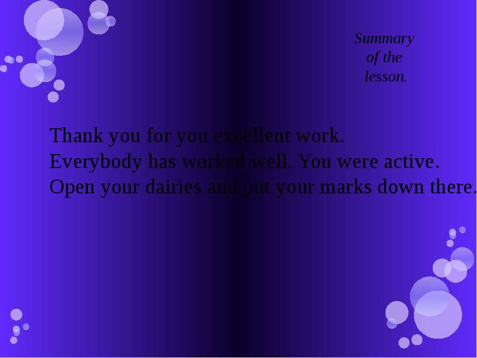 Thank you for you excellent work. Everybody has worked well. You were active....