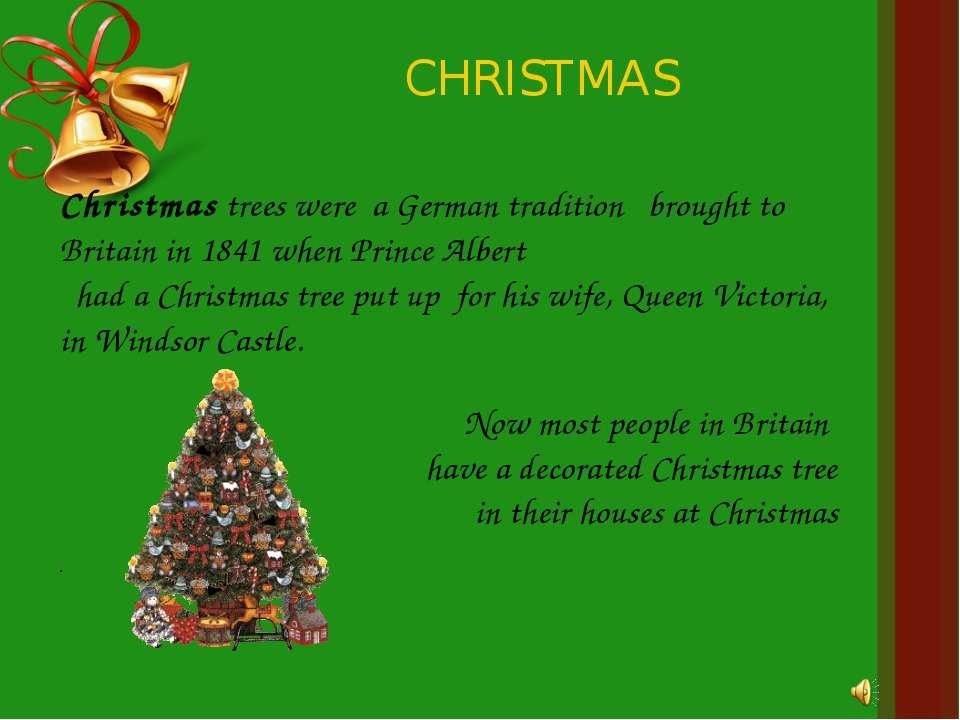 CHRISTMAS Christmas trees were a German tradition brought to Britain in 1841 ...