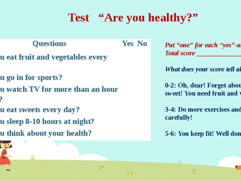 "Test   ""Are you healthy?"" Put ""one"" for each ""yes""-answer! Total score ______..."