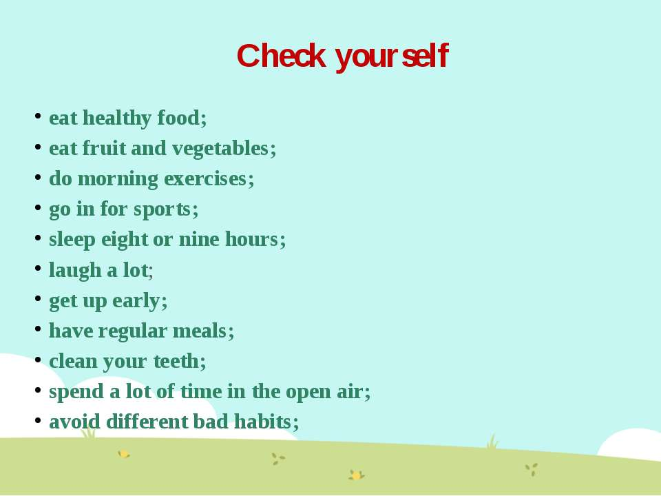 Check yourself eat healthy food; eat fruit and vegetables; do morning exercis...