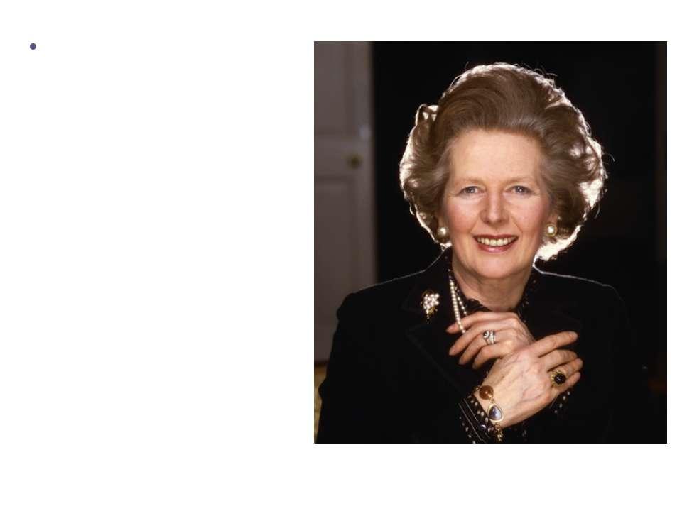 Маргарет Хільда Тетчер 71-й прем'єр-міністр Великобританії (Консервативна пар...