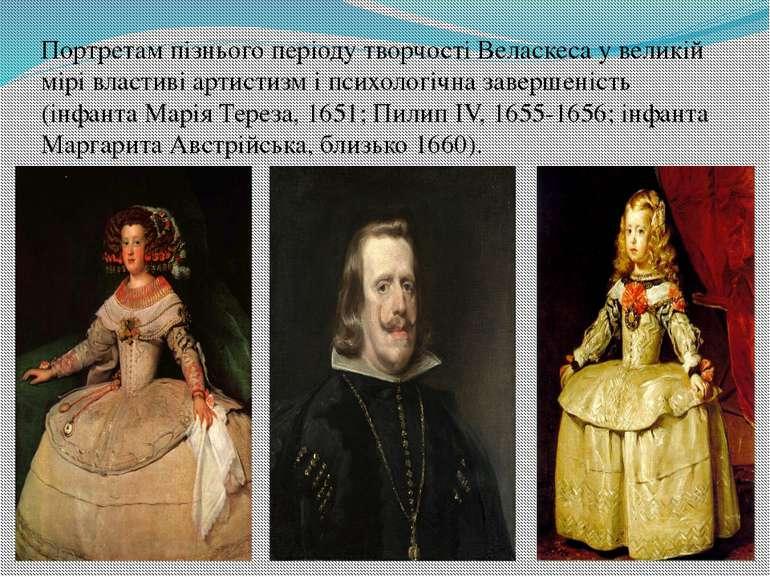 Портретам пізнього періоду творчості Веласкеса у великій мірі властиві артист...