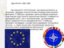 Другий етап 1996-1999 Під тиском ЄС і НАТО Естонія , яка прагне вступити в ці...