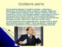 Особисте життя Прозваний італійцямиIl Cavaliere(«Лицар», «Кавалер»), Берлус...
