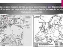 Походи норманів привели до того, що вони розселилися по всій Європі і створил...