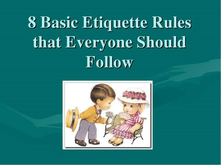 8 Basic Etiquette Rules that Everyone Should Follow