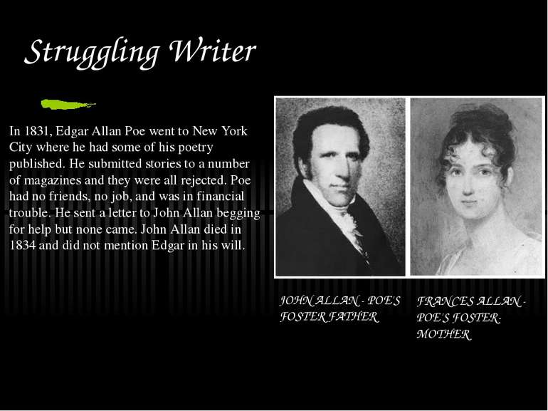 Struggling Writer In 1831, Edgar Allan Poe went to New York City where he had...