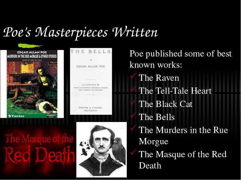 Poe's Masterpieces Written Poe published some of best known works: The Raven ...