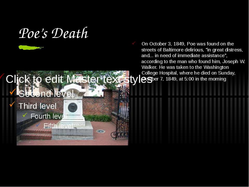 Poe's Death On October 3, 1849, Poe was found on the streets of Baltimore del...