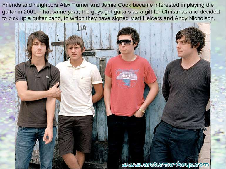 Friends and neighbors Alex Turner and Jamie Cook became interested in playing...
