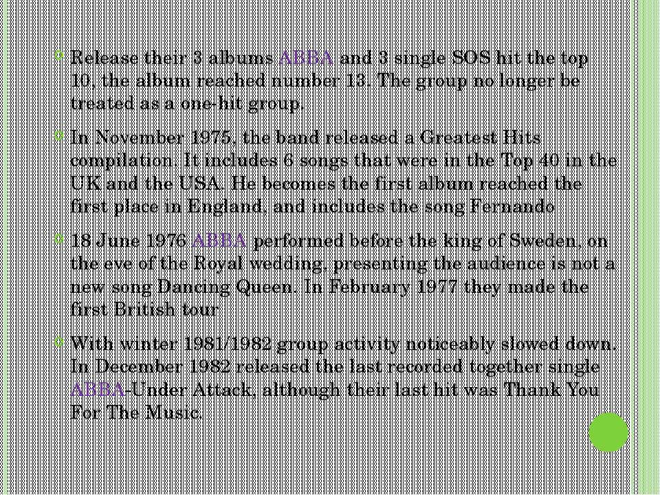 Release their 3 albums ABBA and 3 single SOS hit the top 10, the album reache...
