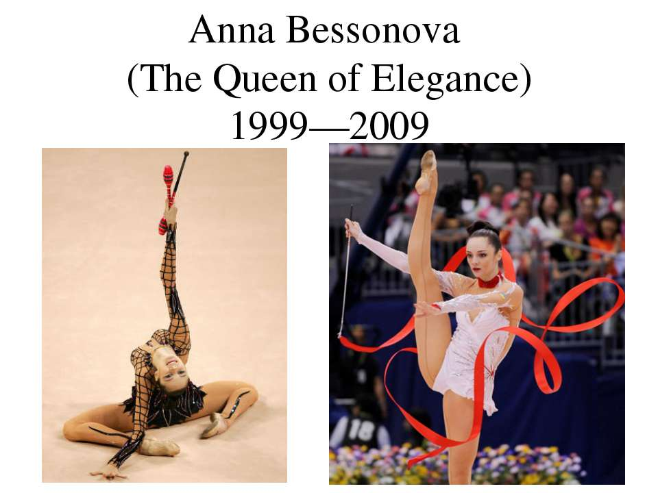 Anna Bessonova (The Queen of Elegance) 1999—2009