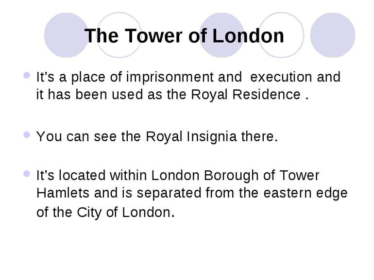 The Tower of London It's a place of imprisonment and execution and it has bee...