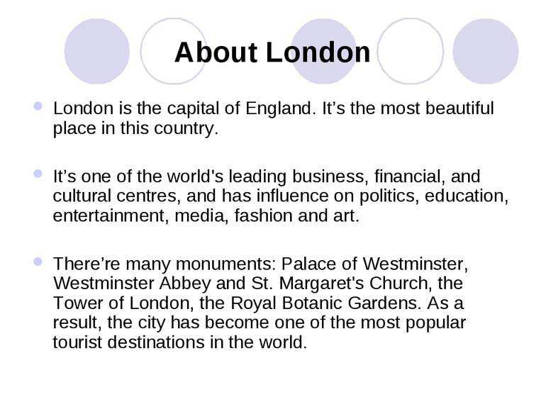 About London London is the capital of England. It's the most beautiful place ...