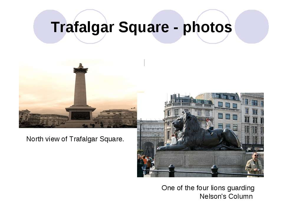 Trafalgar Square - photos North view of Trafalgar Square. One of the four lio...
