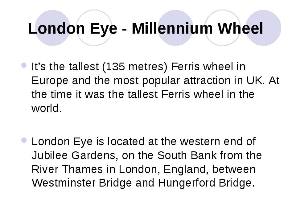 London Eye - Millennium Wheel It's the tallest (135 metres) Ferris wheel in E...