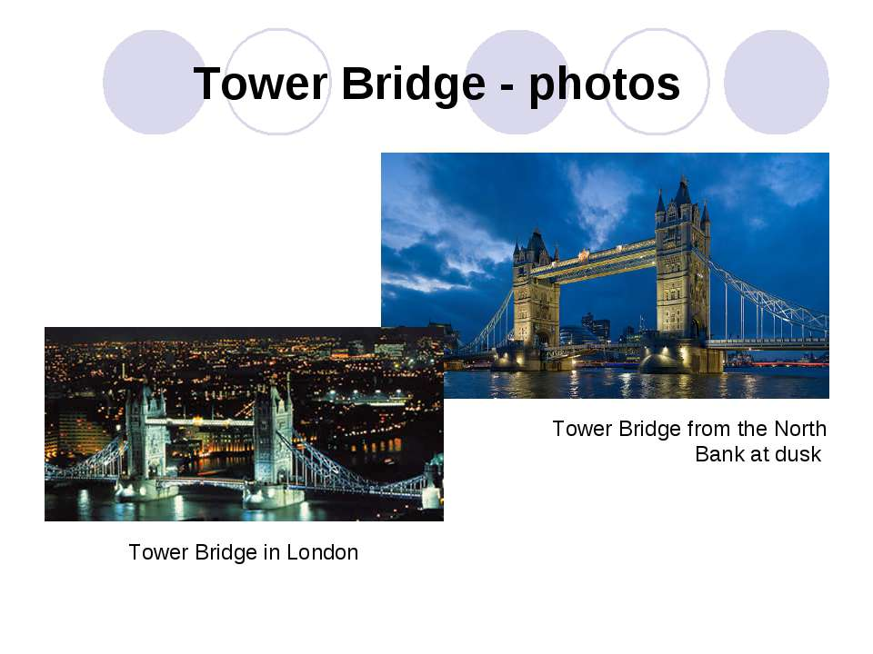 Tower Bridge - photos Tower Bridge from the North Bank at dusk Tower Bridge i...