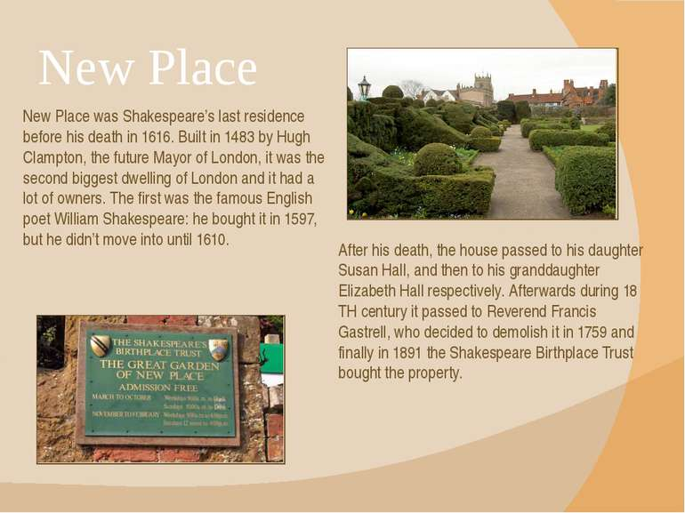 New Place New Place was Shakespeare's last residence before his death in 1616...