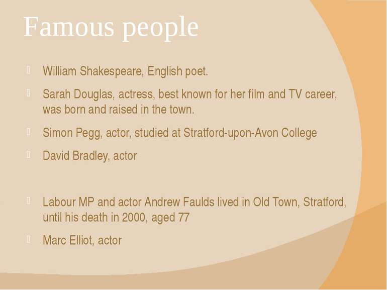 Famous people William Shakespeare, English poet. Sarah Douglas, actress, best...