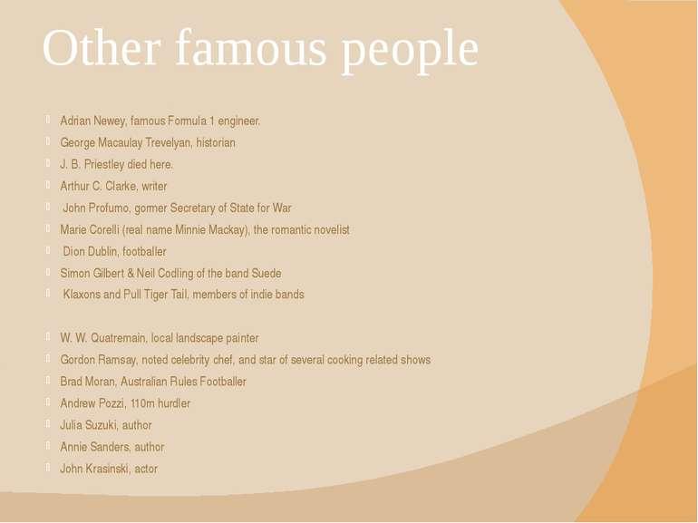 Other famous people Adrian Newey, famous Formula 1 engineer. George Macaulay ...