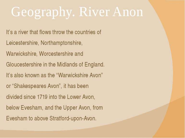 Geography. River Anon It's a river that flows throw the countries of Leiceste...