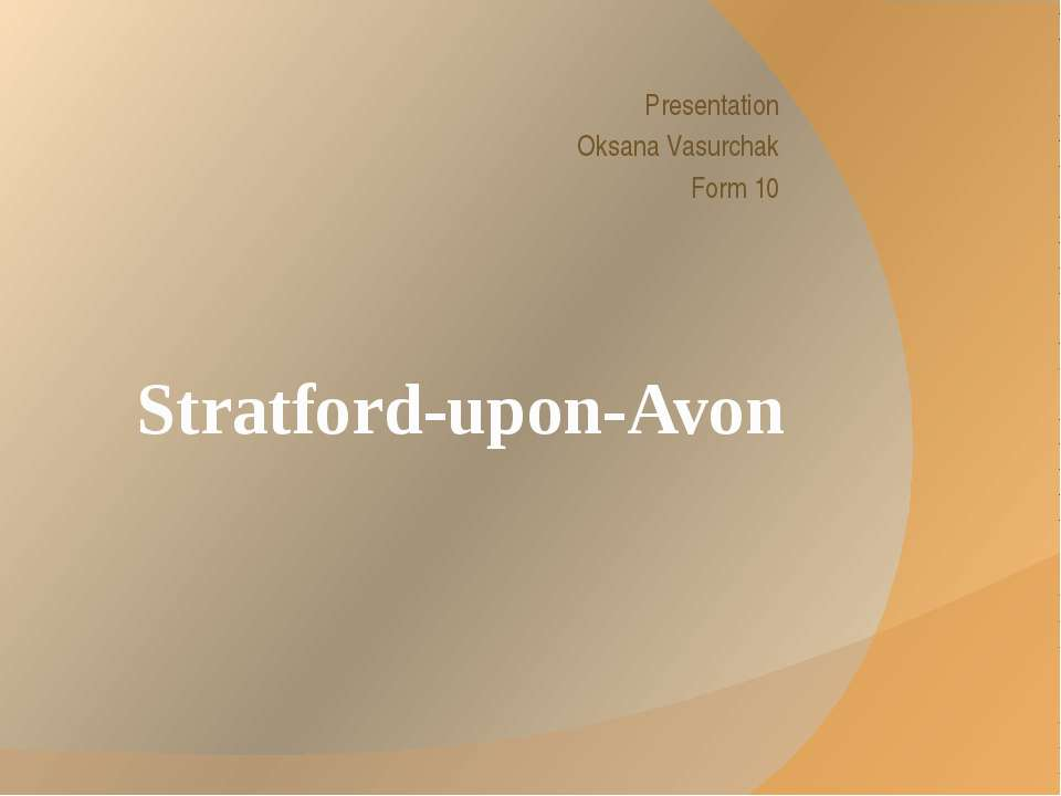Stratford-upon-Avon Presentation Oksana Vasurchak Form 10