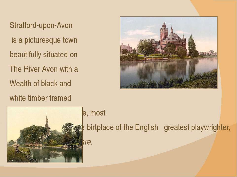 Stratford-upon-Avon is a picturesque town beautifully situated on The River A...