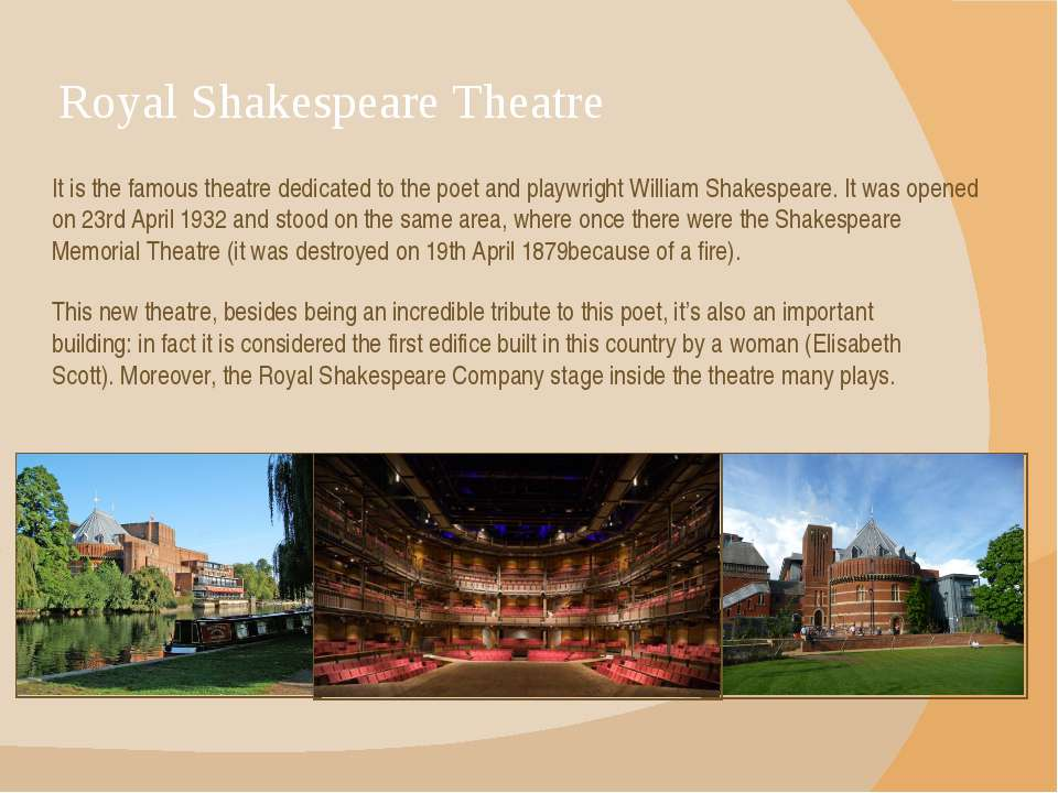 Royal Shakespeare Theatre It is the famous theatre dedicated to the poet and ...
