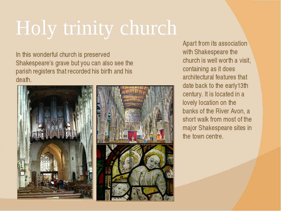 Holy trinity church In this wonderful church is preserved Shakespeare's grave...