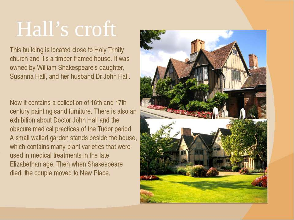 Hall's croft This building is located close to Holy Trinity church and it's a...
