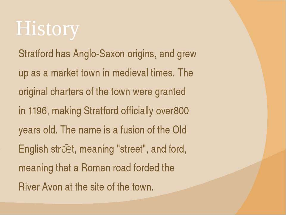 History Stratford has Anglo-Saxon origins, and grew up as a market town in me...