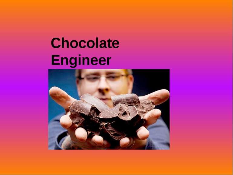 Chocolate Engineer
