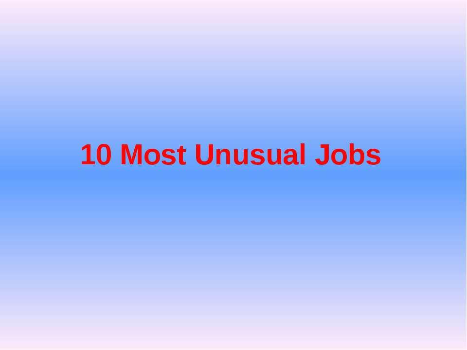 10 Most Unusual Jobs
