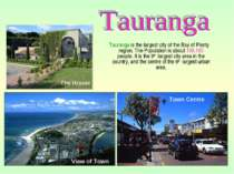 Tauranga is the largest city of the Bay of Plenty region. The Population is a...