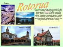 Rotorua is a town on the southern shore of Lake Rotorua in the Bay of Plenty ...