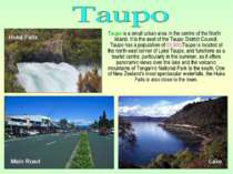 Taupo is a small urban area in the centre of the North Island. It is the seat...