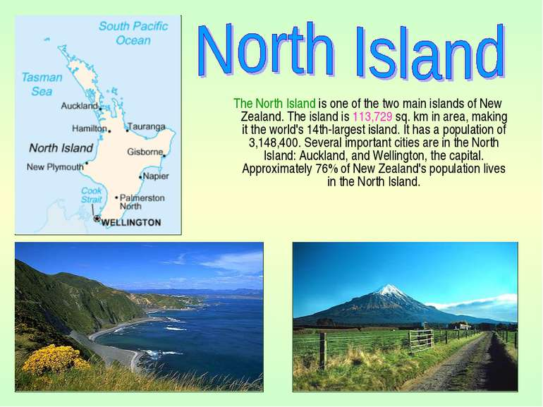 The North Island is one of the two main islands of New Zealand. The island is...