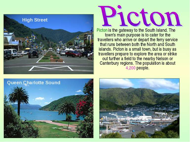 Picton is the gateway to the South Island. The town's main purpose is to cate...